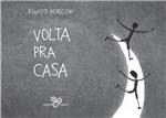 Ficha técnica e caractérísticas do produto Volta Pra Casa - Bazar do Tempo