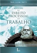 Ficha técnica e caractérísticas do produto Manual de Direito Processual do Trabalho - Ícone