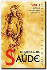 Ficha técnica e caractérísticas do produto Metafisica da Saude Vol.1 - Vida & Consciencia