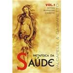 Ficha técnica e caractérísticas do produto Metafisica da Saude - Vol 1 - Vida e Consciencia