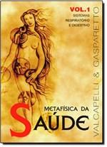 Ficha técnica e caractérísticas do produto Metafísica da Saúde - Vol.1 - Vida e Consciencia