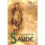 Ficha técnica e caractérísticas do produto Metafisica da Saude-vol.3