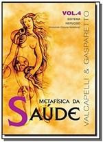 Ficha técnica e caractérísticas do produto Metafisica da Saude - Vol.4 - Vida Consciencia