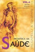 Ficha técnica e caractérísticas do produto Metafisica da Saude - Vol 4 - Vida e Consciencia - 1