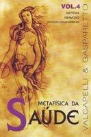 Ficha técnica e caractérísticas do produto Metafisica da Saude-Vol.4 - Vida e Consciência