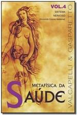 Ficha técnica e caractérísticas do produto Metafísica da Saúde-vol.4 - Vida e Consciencia