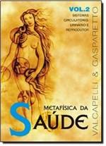 Ficha técnica e caractérísticas do produto Metafisica da Saude Vol. 2 - Vida Consciencia