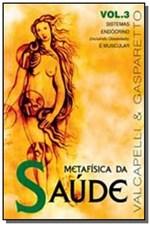 Ficha técnica e caractérísticas do produto Metafisica da Saude - Vol.3 - Vida Consciencia