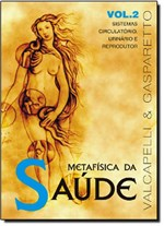Ficha técnica e caractérísticas do produto Metafísica da Saúde - Vol.2 - Vida e Consciencia