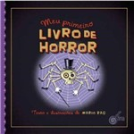Ficha técnica e caractérísticas do produto Meu Primeiro Livro de Horror