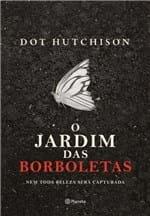Ficha técnica e caractérísticas do produto O Jardim das Borboletas - Huctchinson, Dot - Ed. Essência
