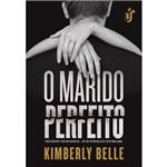 O Marido Perfeito - 1ª Ed.