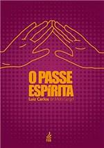 Ficha técnica e caractérísticas do produto O Passe Espírita