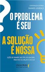 Ficha técnica e caractérísticas do produto O Problema é Seu. a Solução é Nossa!