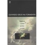 Ficha técnica e caractérísticas do produto Ouvindo Deus na Tormenta