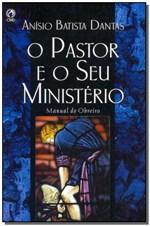 Ficha técnica e caractérísticas do produto Pastor e o Seu Ministério, o - Cpad