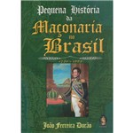 Ficha técnica e caractérísticas do produto Pequena História da Maçonaria no Brasil