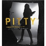 Pitty - Cronografia uma Trajetoria em Fotos - Ideal