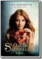 Ficha técnica e caractérísticas do produto Só o Amor Consegue - Brochura - Vida & Consciencia