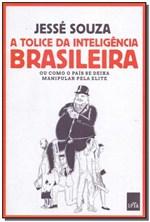 Ficha técnica e caractérísticas do produto Tolice da Inteligencia Brasileira, a - 02ed - Leya