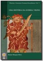 Ficha técnica e caractérísticas do produto Uma Historia da Guerra Viking - Autor Independente